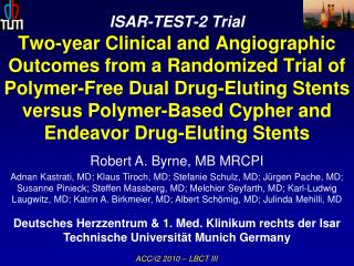 ISAR-TEST-2 Trial  Two-year Clinical and Angiographic Outcomes from a Randomized Trial of Polymer-Free Dual Drug-Eluting
