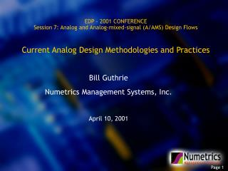 EDP - 2001 CONFERENCE Session 7: Analog and Analog-mixed-signal (A/AMS) Design Flows Current Analog Design Methodologies