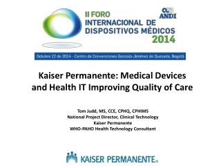 Kaiser  Permanente: Medical  Devices  and  Health  IT  Improving Quality  of  Care