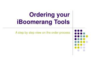 Ordering your iBoomerang Tools