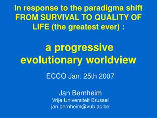 In response to the paradigma shift  FROM SURVIVAL TO QUALITY OF LIFE (the greatest ever) : a progressive evolutionary wo