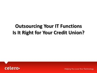 Outsourcing Your IT Functions Is It Right for Your Credit Union?