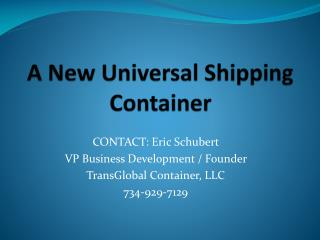 A New Universal Shipping Container