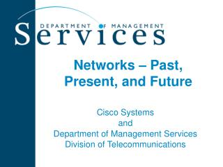 Networks – Past, Present, and Future