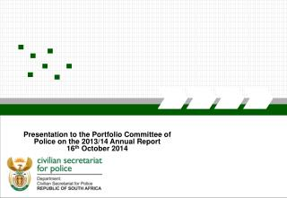 Presentation to the Portfolio Committee of Police on the 2013/14 Annual Report
