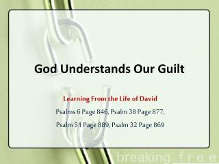 God Understands Our Guilt