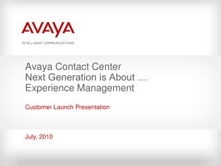 Avaya Contact Center  Next Generation is About … Experience Management