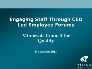 Engaging Staff Through CEO Led Employee Forums