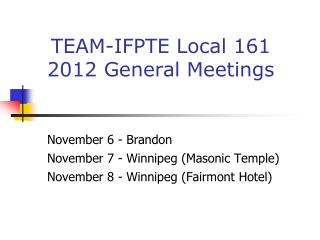 November 6 - Brandon November 7 - Winnipeg (Masonic Temple)