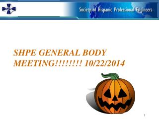 SHPE General body meeting!!!!!!!!  10/22/2014