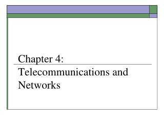 Chapter 4: Telecommunications and Networks