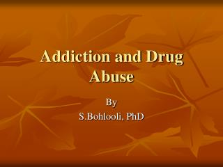 Addiction and Drug Abuse