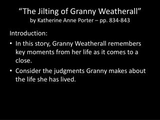 """The Jilting of Granny  Weatherall "" by Katherine Anne Porter – pp. 834-843"