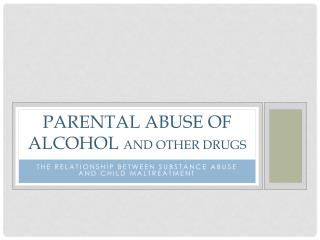 Parental Abuse of alcohol  and other drugs