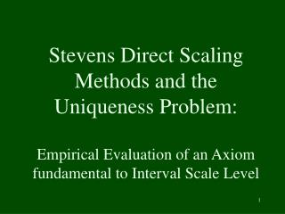 Stevens Direct Scaling Methods and the Uniqueness Problem: