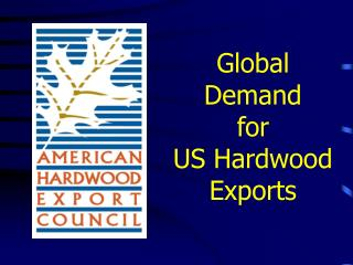 Global Demand for US Hardwood Exports