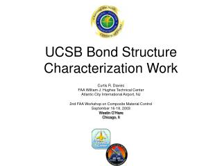 UCSB Bond Structure Characterization Work