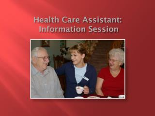 Health Care Assistant:  Information Session