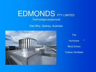 EDMONDS  PTY LIMITED Technol ó gi a bud ú cnosti Dee Why, Sydney, Australia