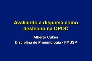 Avaliando a dispnéia como desfecho na DPOC