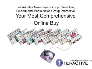 Online Reach… Los Angeles Newspaper Group 8 newspaper web sites in Southern California