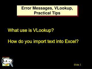 Error Messages, VLookup, Practical Tips