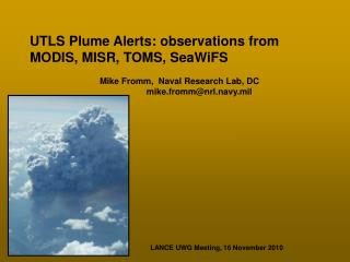 UTLS Plume Alerts: observations from  MODIS, MISR, TOMS, SeaWiFS