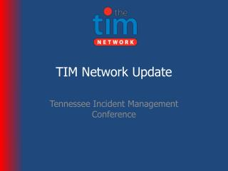 TIM Network Update
