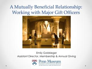 A Mutually Beneficial Relationship: Working with Major Gift Officers