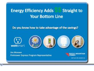 Energy Efficiency  A dds  $$ S traight  to Y our Bottom Line