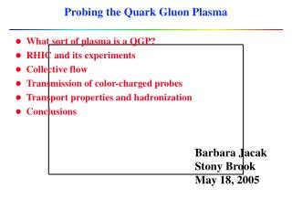 Probing the Quark Gluon Plasma