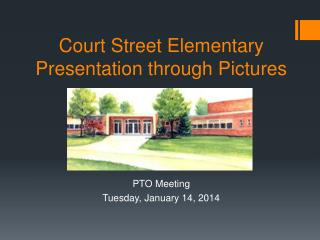 Court Street Elementary Presentation through Pictures