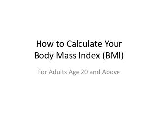 How to Calculate Your  Body Mass Index (BMI)
