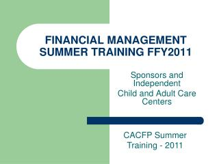 FINANCIAL MANAGEMENT SUMMER TRAINING FFY2011