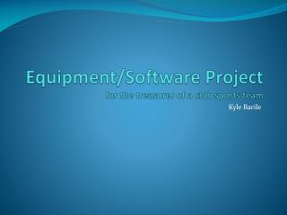 Equipment/Software Project for the treasurer of a club sports team