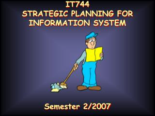 IT744 STRATEGIC PLANNING FOR INFORMATION SYSTEM