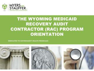 The Wyoming Medicaid Recovery audit contractor (RAC) program Orientation