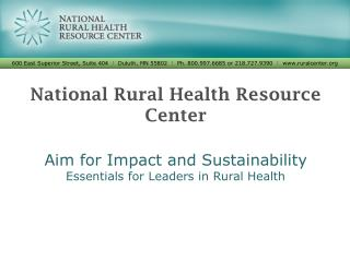 National Rural Health Resource Center Aim for Impact and Sustainability