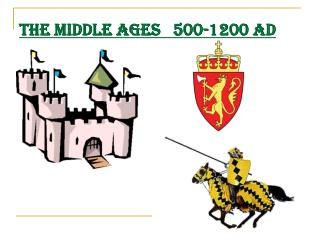 THE MIDDLE AGES   500-1200 AD