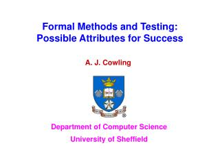 Formal Methods and Testing: Possible Attributes for Success