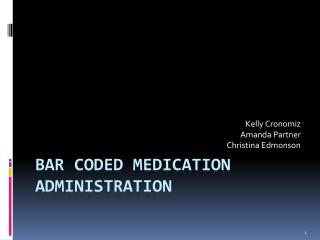 Bar Coded Medication Administration