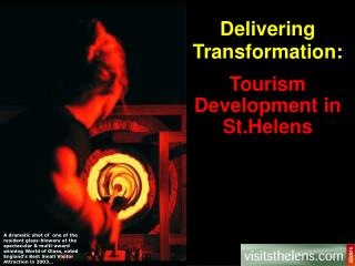 Delivering Transformation: Tourism Development in St.Helens