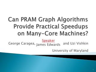 Can PRAM Graph Algorithms Provide Practical Speedups on Many-Core Machines?