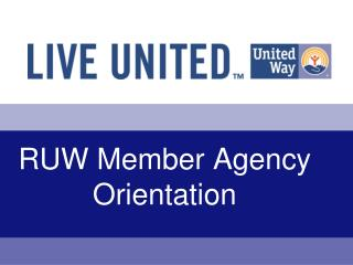 RUW Member Agency Orientation