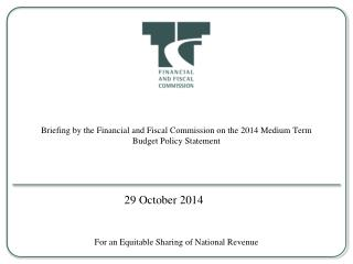 Briefing by the Financial and Fiscal Commission on the 2014 Medium Term Budget Policy Statement