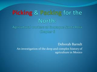 Picking  &  Packing  for the North: Agricultural workers at  Empaque  Santa Rosa Chapter 6