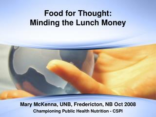 Food for Thought:   Minding the Lunch Money