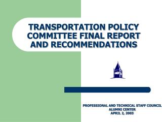 TRANSPORTATION POLICY COMMITTEE FINAL REPORT AND RECOMMENDATIONS