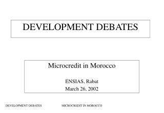 DEVELOPMENT DEBATES