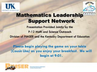 Mathematics Leadership Support Network Presentation Provided Jointly by the
